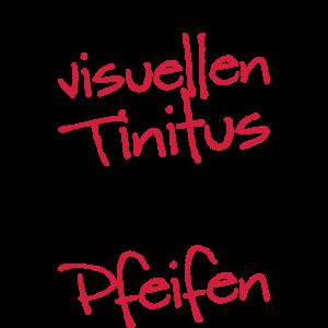 Hab visuellen Tinitus ich sehe überall Pfeifen