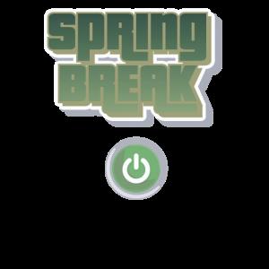 Spring Break Ein Aus Schalter
