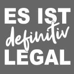 ES IST definitiv LEGAL