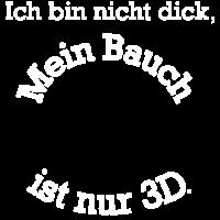 dicker Bauch Shirt Geschenk 3D lustig