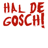 Hal de Gosch!