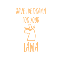 save the Drama for your Lama