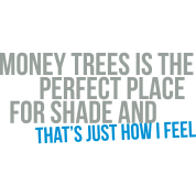 money trees is the perfect place for shade