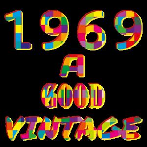 1969 A GOOD VINATGE - 1969 ein guter Jahrgang
