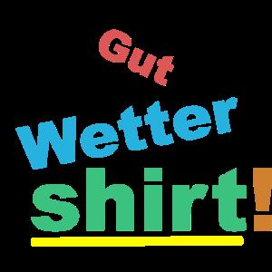 Gut Wetter Shirt