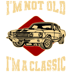 I'm Not Old I'm Classic Auto Geschenkidee