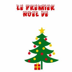 Premier Noël De (prénom à personnaliser)