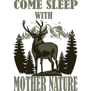 Come Sleep With Mother Nature Deer Geschenkidee
