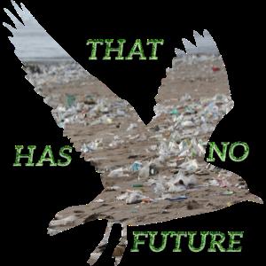 That has no Future I Umweltverschmutzung Geschenk