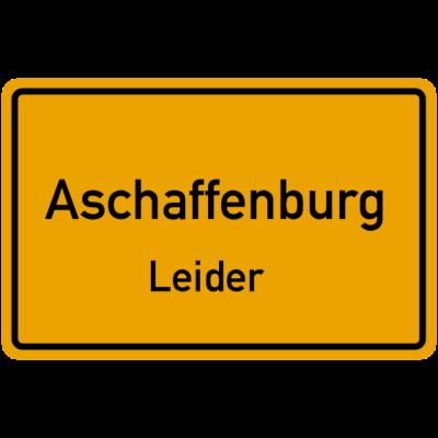 Ortsschild Aschaffenburg Leider - Zeige jedem dass du aus Aschaffenburg kommst. - leider,Stadt,Ortsschild,Main,Franken,Deutschland,Bayern,Aschaffenburg