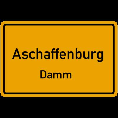 Ortsschild Aschaffenburg Damm - Zeige jedem dass du aus Aschaffenburg kommst. - Stadt,Ortsschild,Main,Franken,Deutschland,Damm,Bayern,Aschaffenburg