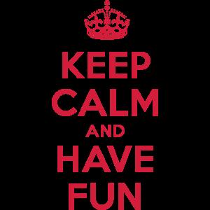 keep calm and have fun