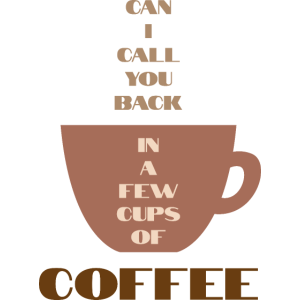 Kaffee - Can I Call You Back - Geschenk