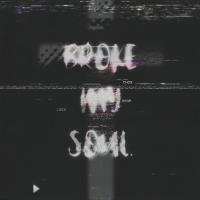 Broke My Soul