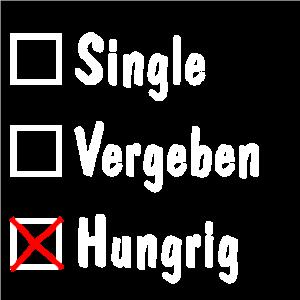 Single, Vergeben, Hungrig