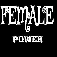 Female Power T-Shirt Geschenk