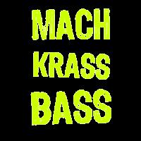 Mach krass Bass Bassist Tontechniker Musiklehrer