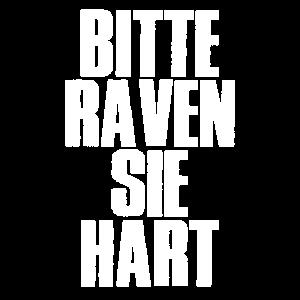 Bitte Raven Sie Hart Techno Rave T-Shirt