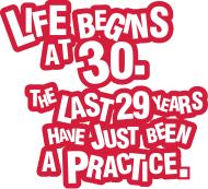30. Geburtstagsshirt: Life begins at 30. The rest was just a practice