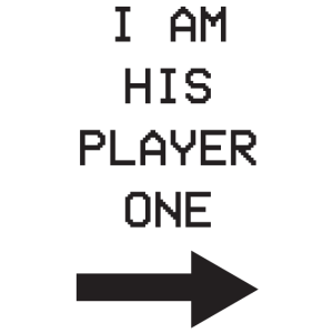 I am his player one