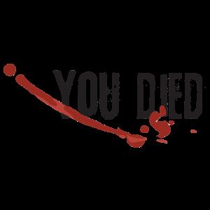 You Died - Du bist Tot - Gaming