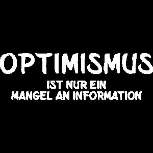 optimismus ist nur ein mangel an information
