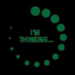 I`M THINKING