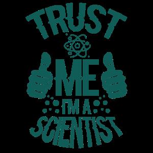 TRUST ME I`M A SCIENTIST