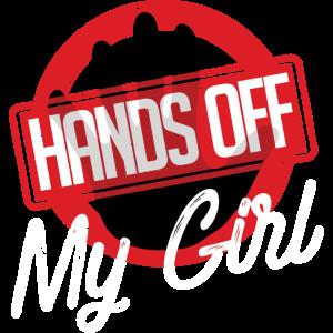 Hands Off My Girl Geschenk