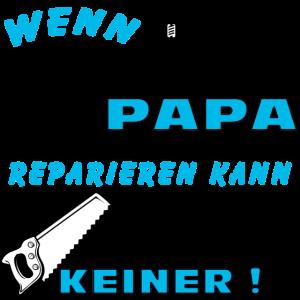 PAPA REPARIEREN COOLE GESCHENKIDEE HANDWERKER IDEE