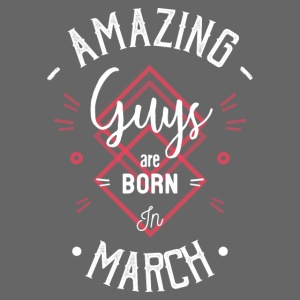 Amazing guys are born in march