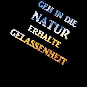 Geh in die Natur - Erhalte Gelassenheit