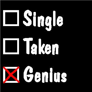 Single, Taken, Genius