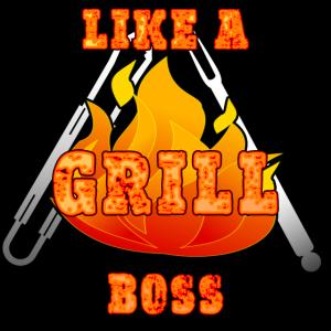 Like a grill boss