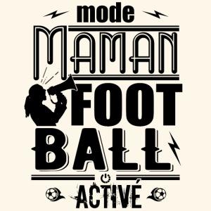 FOOTBALL Mode Maman foot activé - Fan supporter