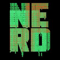 """""""NERD"""" ~ Schrift, Muster, Nerd, Matrix"""