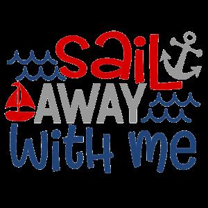 Sail away with me Geschenk Treue Liebe Spruch Love
