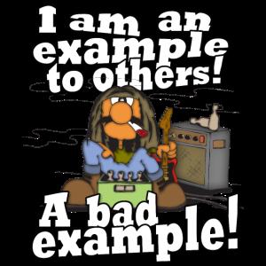 Ein schlechtes Vorbild - A bad example !