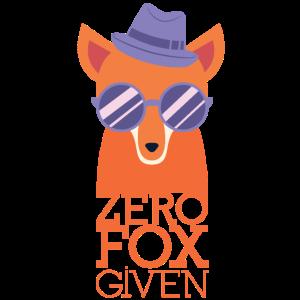 Zero Fox Given - Lustiges fuchsiges Geschenk