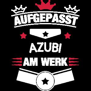 Aufgepasst Azubi am Werk!