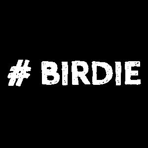 Birdie - The Golfer's Hashtag - Golf Golfer Golfen