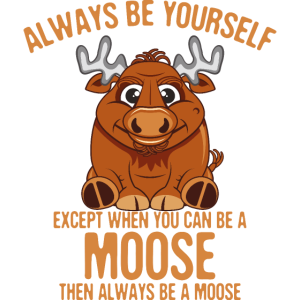 Elch Be Yourself Shirt Geschenk Tier Lustig