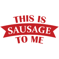 This Is Sausage To Me