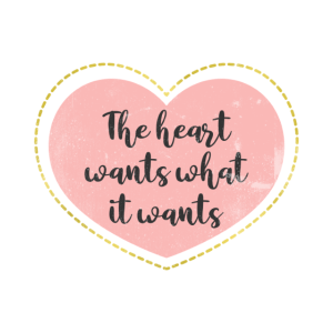 The heart wants what it wants!