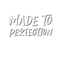 made to perfection