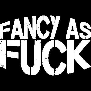 fancy as fuck lustige sprüche