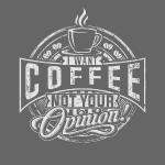 Ich will Kaffee, nicht deine Meinung Spruch lustig