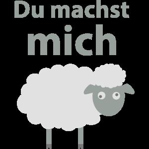 Du machst mich Schaf