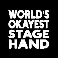 World's Okayest Stage Hand Spruch