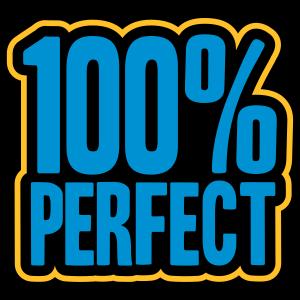 100 % Perfect